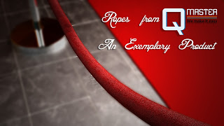 Ropes from Q Master-An Exemplary Product