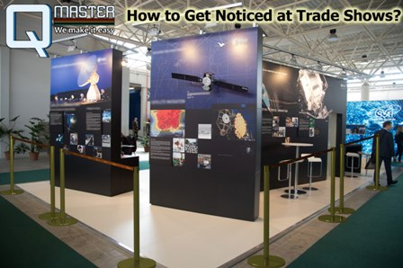 How to Get Noticed at Trade Shows