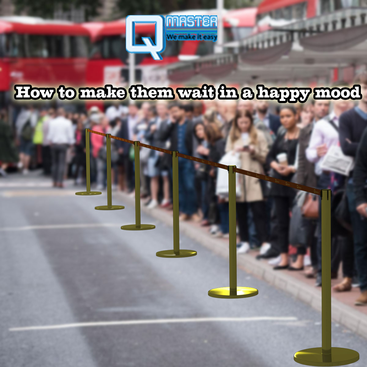 How to make them wait in a happy mood