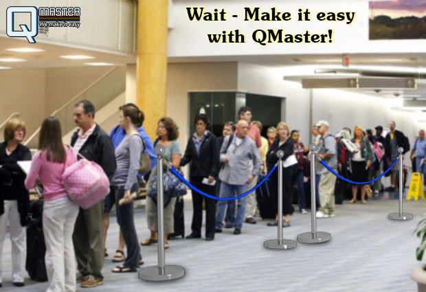 Wait - Make it easy with QMaster!