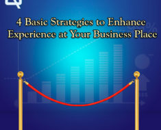 5 Basic Strategies to Enhance Customer Experience at Your Business Place