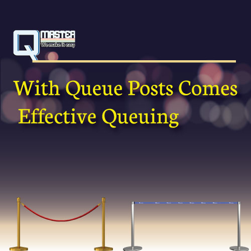 With Queue Posts Comes Effective Queuing